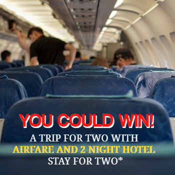 You Could Win A Trip For Two With Round Trip Airfare and 2 Night's Hotel Accommodations (Taxes and Fees, Terms and Conditions Apply.)